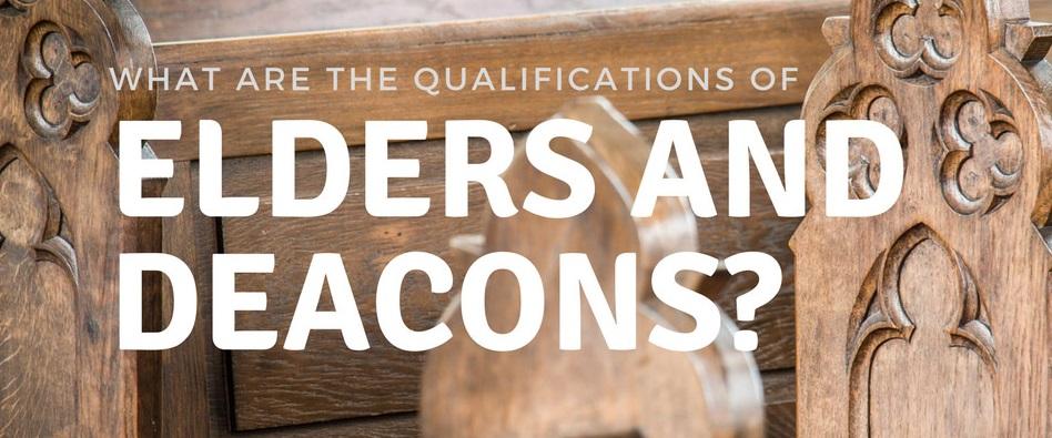 qualifications-elders-deacons.jpg