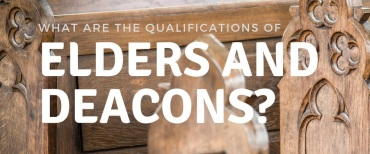 qualifications-elders-deacons.jpg